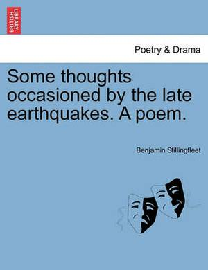 Some Thoughts Occasioned by the Late Earthquakes. a Poem.