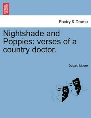Nightshade and Poppies: Verses of a Country Doctor.