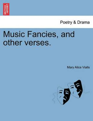 Music Fancies, and Other Verses.
