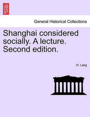 Shanghai Considered Socially. a Lecture. Second Edition.