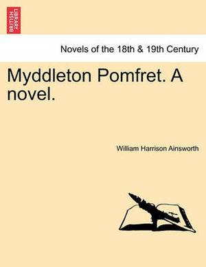 Myddleton Pomfret. a Novel.