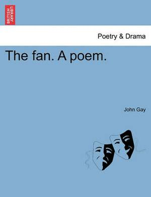 The Fan. a Poem.
