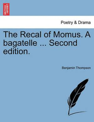 The Recal of Momus. a Bagatelle ... Second Edition.