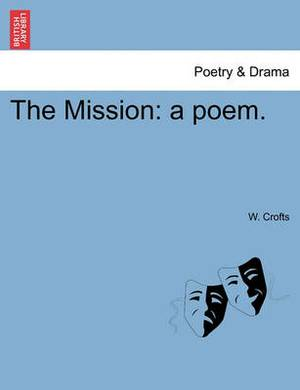The Mission: A Poem.