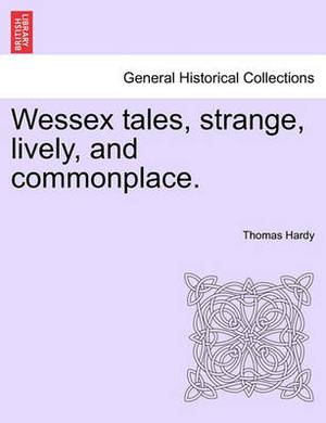 Wessex Tales, Strange, Lively, and Commonplace.