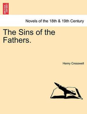 The Sins of the Fathers. Vol. I.