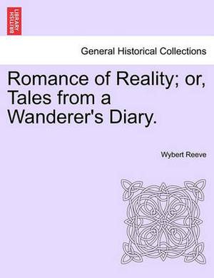 Romance of Reality; Or, Tales from a Wanderer's Diary.