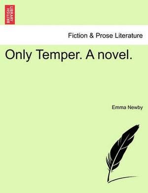 Only Temper. a Novel.