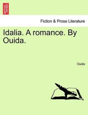 Idalia. a Romance. by Ouida.