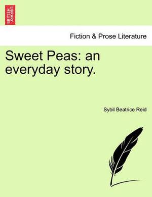 Sweet Peas: An Everyday Story.