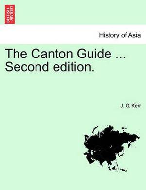 The Canton Guide ... Second Edition.