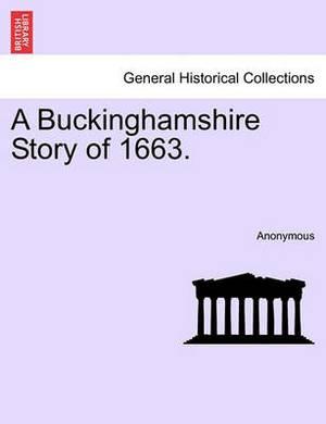 A Buckinghamshire Story of 1663.