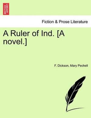 A Ruler of Ind. [A Novel.]