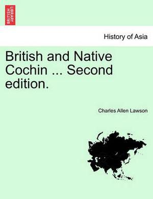 British and Native Cochin ... Second Edition.