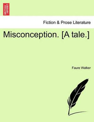 Misconception. [A Tale.]