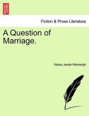A Question of Marriage.