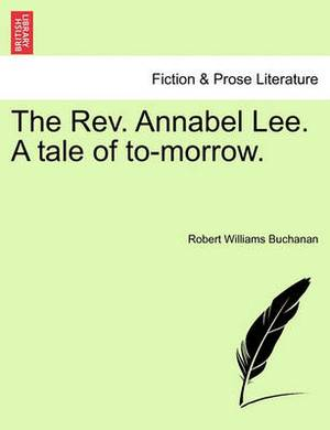 The REV. Annabel Lee. a Tale of To-Morrow.