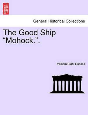 The Good Ship  Mohock..