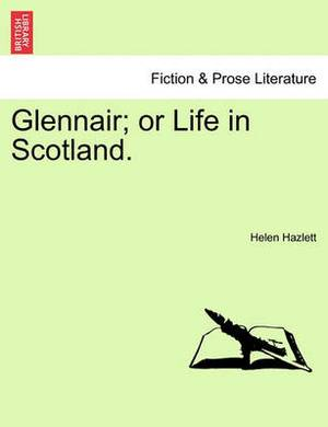 Glennair; Or Life in Scotland.