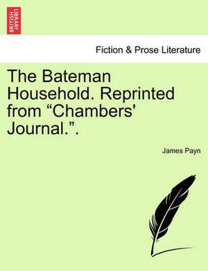 The Bateman Household. Reprinted from  Chambers' Journal..