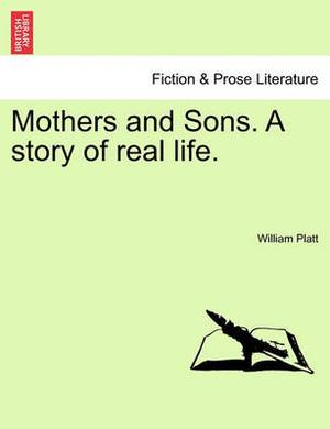 Mothers and Sons. a Story of Real Life.