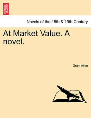 At Market Value. a Novel.