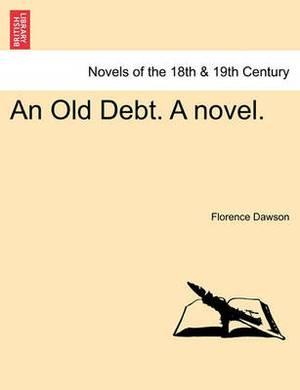 An Old Debt. a Novel. Vol. II
