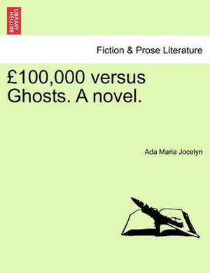 100,000 Versus Ghosts. a Novel.