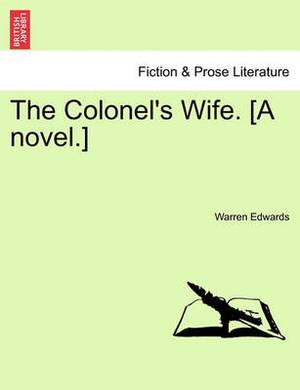 The Colonel's Wife. [A Novel.]