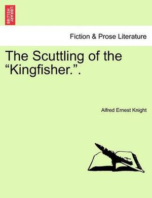 The Scuttling of the  Kingfisher..