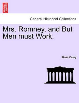 Mrs. Romney, and But Men Must Work.