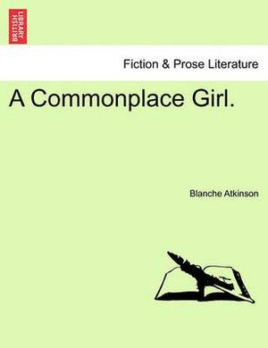A Commonplace Girl.