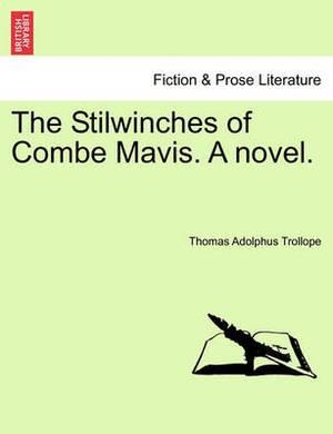 The Stilwinches of Combe Mavis. a Novel.