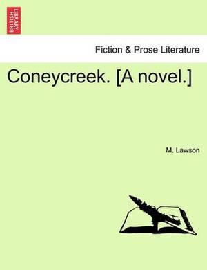 Coneycreek. [A Novel.]