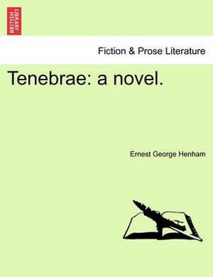 Tenebrae: A Novel.