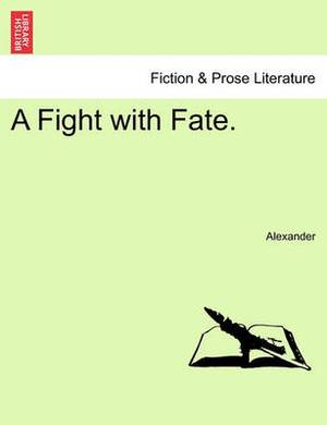 A Fight with Fate.