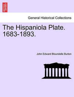 The Hispaniola Plate. 1683-1893.