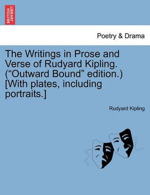 The Writings in Prose and Verse of Rudyard Kipling. (Outward Bound Edition.) [With Plates, Including Portraits.] Volume XVIII