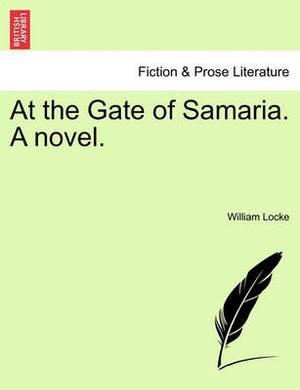 At the Gate of Samaria. a Novel.
