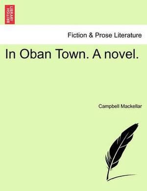 In Oban Town. a Novel.