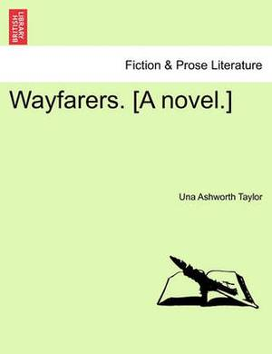 Wayfarers. [A Novel.] Vol. II.