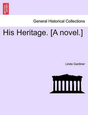 His Heritage. [A Novel.]