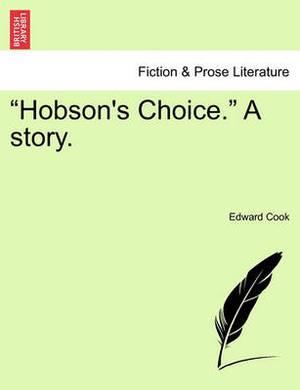 Hobson's Choice.  a Story.