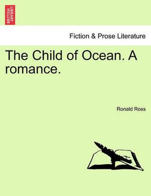 The Child of Ocean. a Romance.