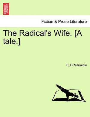 The Radical's Wife. [A Tale.]