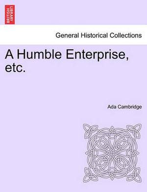 A Humble Enterprise, Etc.