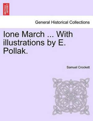 Ione March ... with Illustrations by E. Pollak.