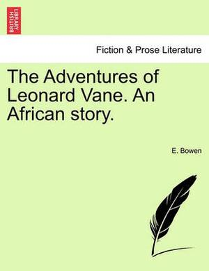 The Adventures of Leonard Vane. an African Story.