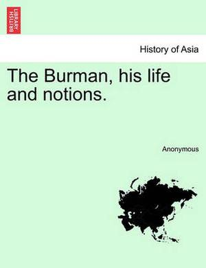 The Burman, His Life and Notions.
