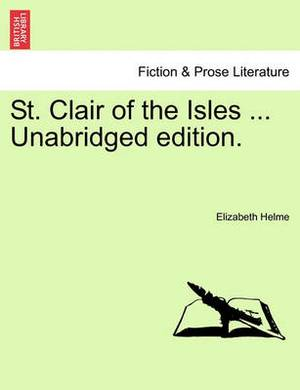 St. Clair of the Isles ... Unabridged Edition.